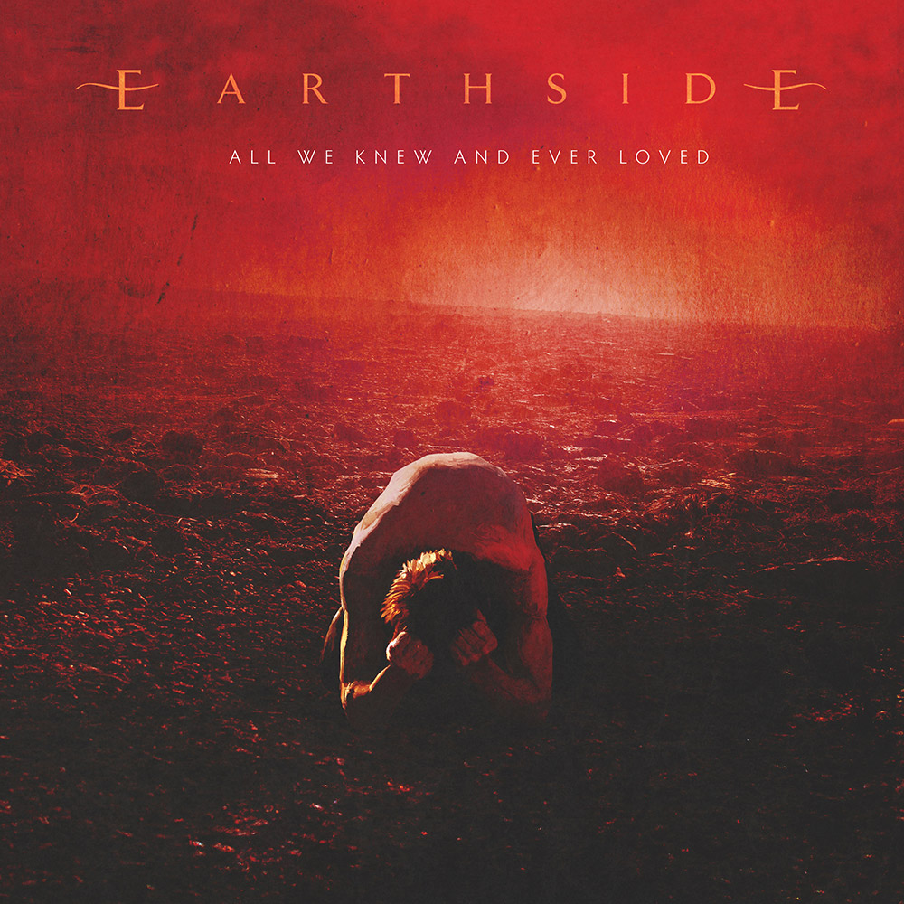 Earthside All we knew and ever loved